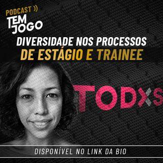 #19 - Diversidade nos processos de estágio e trainee