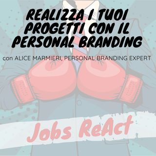 JR 13 | Realizza i tuoi progetti con il Personal Branding - con Alice Marmieri