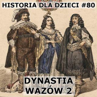 80 - Dynastia Wazów 2
