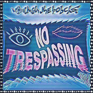 Episode 54 - No Trespassing
