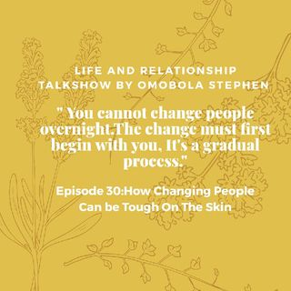 Episode 30: How Changing People Can Be Tough On The Skin