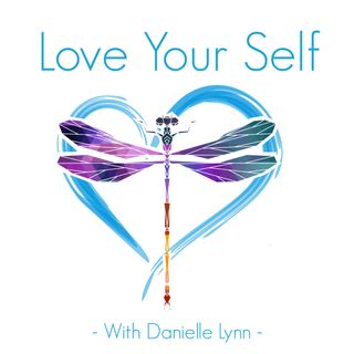 Love Your Self with Danielle Lynn