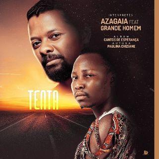 Azagaia Ft Grande Homem - Tenta (BAIXAR MP3)