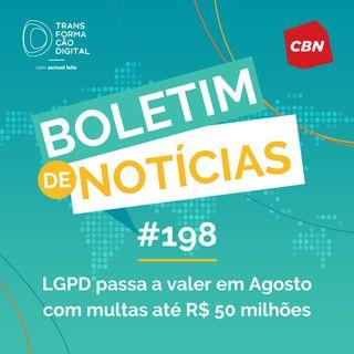 Transformação Digital CBN - Boletim de Notícias #198 - LGPD passa a valer em agosto com multas até R$ 50 milhões