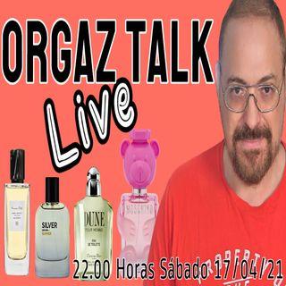 Orgaz Talk Los Directos del Perfume más Ardientes
