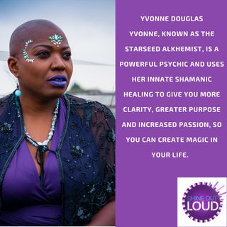 Healing Conversations with the Starseed Alkhemist Yvonne J Douglas