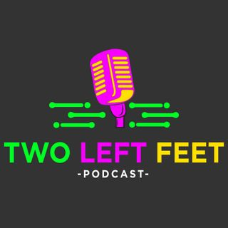 *Dancehall* Two Left Feet Podcast Episode 37 Anthony Ferbert AKA MUGZY