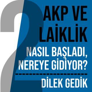 AKP VE LAİKLİK 2 | İSLAMCILAŞMADA DİYANET'İN ROLÜ