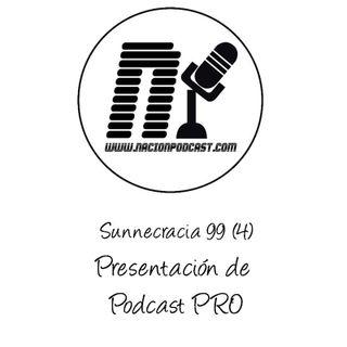 La Sunnecracia 99-(Parte 4/5) Presentación Podcast PRO