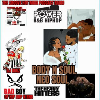 THE GROOVE HOT MIXX PODCAST RADIO BODY N SOUL