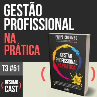 T3#051 Gestão Profissional na Prática | Filipe Colombo