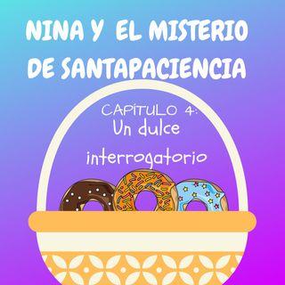 4. Un dulce interrogatorio. Nina y el misterio de Santapaciencia