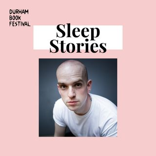 Sleep Stories: Encroach by Andrew McMillan