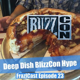 FC 023: Deep Dish BlizzCon Hype