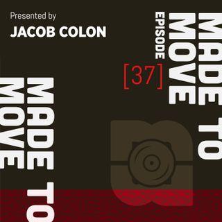 Made to Move Radio EP 037