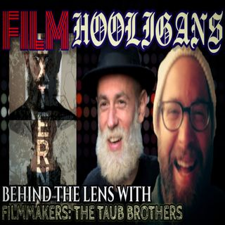 Behind the Lens with The Taub Brothers | Film Hooligans