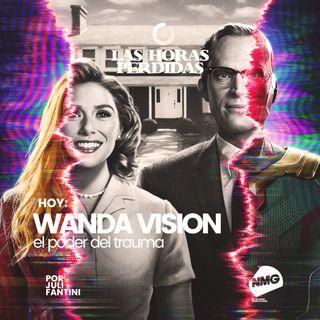 Wanda Vision: el poder del trauma