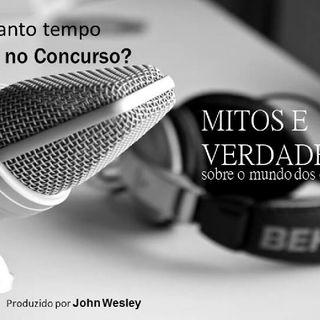 #2 -Quanto tempo demora pra Passar Num Concurso -John Wesley's show