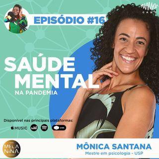 #EP16 Mônica Santana – Saúde Mental na pandemia!