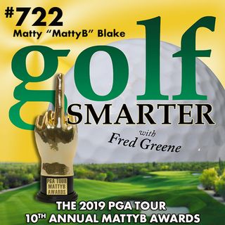 The 2019 PGA Tour MattyB Awards: 10th Annual Irreverent Commentary of the Best