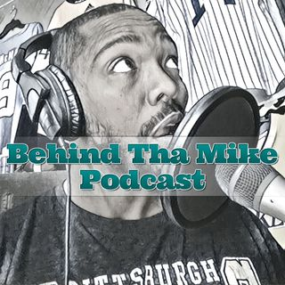 Behind Tha Mike Podcast