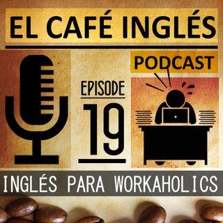 Inglés para: adictos al trabajo (Workaholics) | Planes personalizados Ep. 01