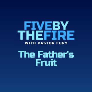 Day 178 - The Father's Fruit
