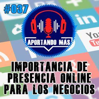 Importancia De Presencia Online Para Los Negocios | #037 - Aportandomas.com