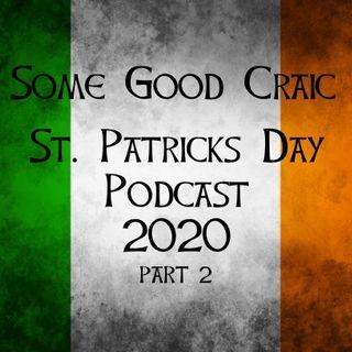 SOME GOOD CRAIC - Paddys Day 2020 Part 2