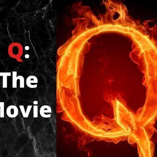 Q: The Movie