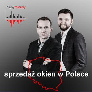 Plusy, minusy #10 - sprzedaż okien w Polsce