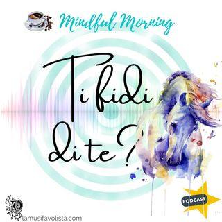 ⭐ Mindful Morning ⭐ Ti fidi di te?