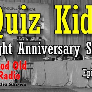 Quiz Kids, Eight Anniversary Show Episode 1  | Good Old Radio #QuizKids #ClassicRadio #oldtimeradio