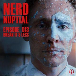 Episode 013 - Break It's Legs
