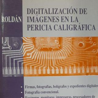 Patricio Roldán perito calígrafo y autor Escritura, Digitalización, Documentación y Etica