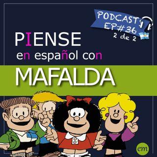 Ep#36 - 🇦🇷 Piense en español con Mafalda (parte 2 de 2)