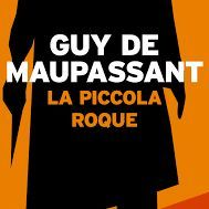 La piccola Roque - Guy de Maupassant