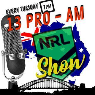 13 Pro-Am NRL Show