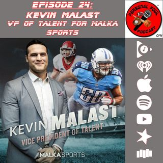 24. Kevin Malast, VP of Talent for Malka Sports