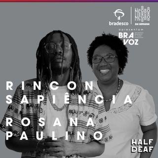 NEGRO DA SEMANA - Bradesco BRAVOZ  #08 - Rincon Sapiência e Rosana Paulino