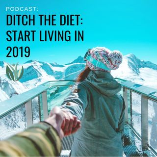 Ditch the Diets and Start Living!