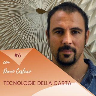 Tecnologie della carta / Puntata #6 incontro con Dario Cestaro