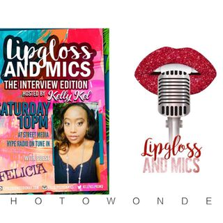 LipglossNMics Live with Felicia Geechee One