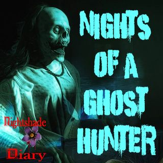 Nights of a Ghost Hunter | True Stories | Podcast