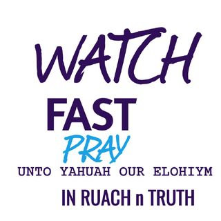 *-*COULD YE NOT WATCH WITH ME ONE (1) HOUR? | TIME TO WATCH n PRAY UNTO OUR ABBA YAHUAH in RUACH n TRUTH *-*