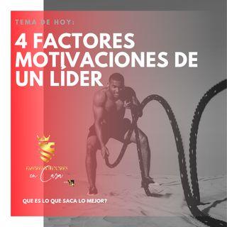4 Factores motivaciones de un Líder