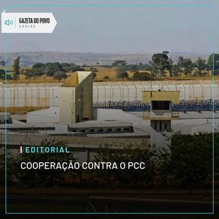 Editorial: Cooperação contra o PCC