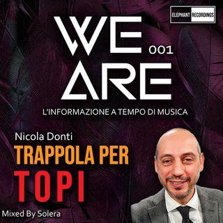 WE ARE 001 (Nicola Donti - TRAPPOLA PER TOPI)