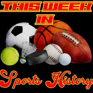 Sports History | May 3rd Thru May 9th
