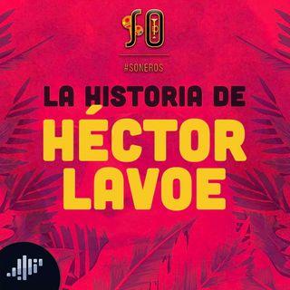 La historia de Héctor Lavoe
